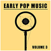 Early Pop Music, Vol. 3 de Various Artists