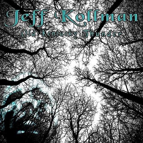 Old Kentucky Thunder by Jeff Kollman
