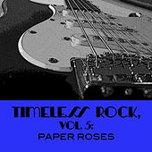 Timeless Rock, Vol. 5: Paper Roses by Various Artists