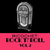 Ricochet: Rock 'N' Roll, Vol. 2 by Various Artists