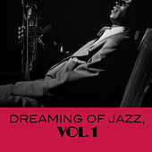 Dreaming of Jazz, Vol. 1 by Various Artists
