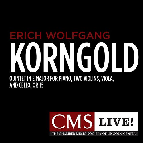 Korngold: Quintet in E major for Piano, Two Violins, Viola, and Cello, Op. 15 by The Chamber Music Society Of Lincoln Center