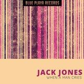 When a Man Cries de Jack Jones