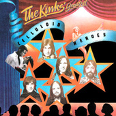 The Kinks' Greatest: Celluloid Heroes by The Kinks