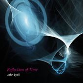 Reflection of Time by John Lyell