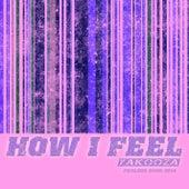 How I Feel 2014 (Feeling Good) by Yakooza