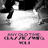 Any Old Time: Classic Swing, Vol. 1 de Various Artists