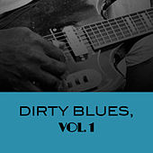 Dirty Blues, Vol. 1 de Various Artists