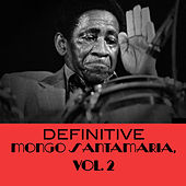 Definitive Mongo Santamaria, Vol. 2 de Mongo Santamaria