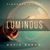 Fingerpaintings: Luminous by David Baroni