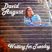 Waiting for Tuesday by David August