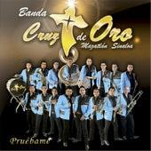 Pruebame by Banda Cruz de Oro