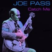 Catch Me van Joe Pass