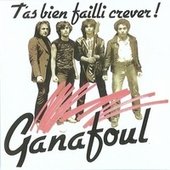 T'as bien failli crever ! by Ganafoul