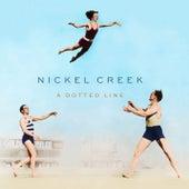 Destination / Love of Mine by Nickel Creek