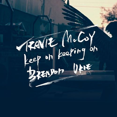 Keep On Keeping On by Travie McCoy