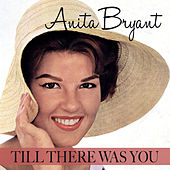Till There Was You de Anita Bryant