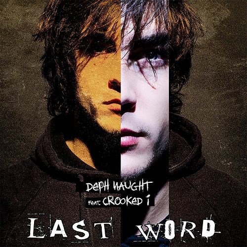 Last Word (feat. Crooked I) by Deph Naught