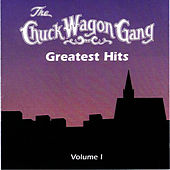 Greatest Hits, Volume One by Chuck Wagon Gang