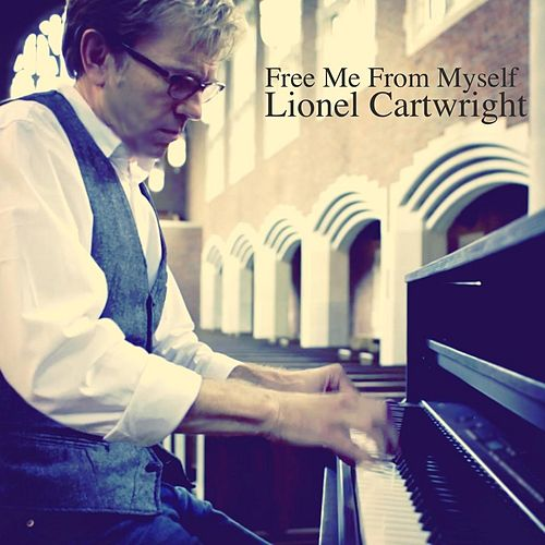 Free Me from Myself by Lionel Cartwright