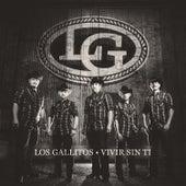 Vivir Sin Ti - Single by Los Gallitos