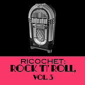 Ricochet: Rock 'N' Roll, Vol. 3 by Various Artists