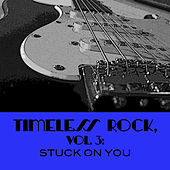 Timeless Rock, Vol. 3: Stuck on You di Various Artists