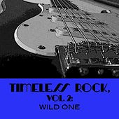Timeless Rock, Vol. 2: Wild One de Various Artists