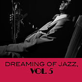 Dreaming of Jazz, Vol. 5 by Various Artists