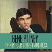 Twenty Four Hours from Tulsa by Gene Pitney