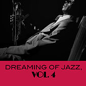 Dreaming of Jazz, Vol. 4 by Various Artists