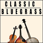 Classic Bluegrass by Various Artists