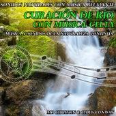 Sonidos Naturales Con Música Relajante: Curación de Río Con Música Celta by Chris Conway