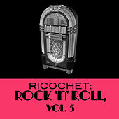 Ricochet: Rock 'N' Roll, Vol. 5 by Various Artists