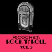 Ricochet: Rock 'N' Roll, Vol. 5 de Various Artists