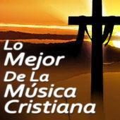 Lo Mejor de la Música Cristiana de Various Artists