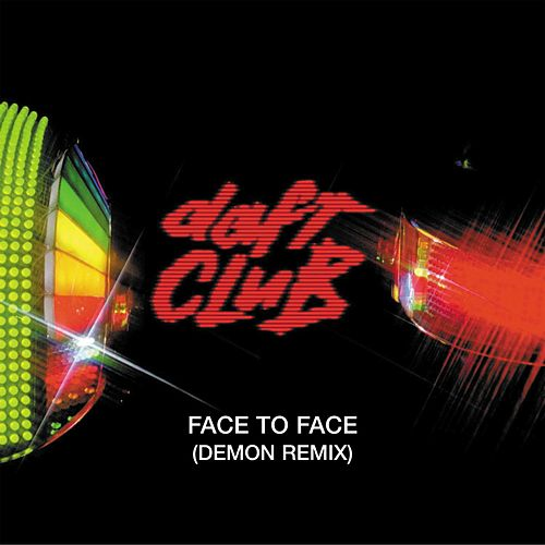 Face To Face by Daft Punk