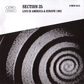 Live In America & Europe 1982 by Section 25