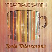 Teatime With by Toots Thielemans