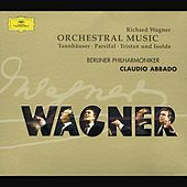 Wagner: Orchestral Pieces from Parsifal . Tristan & Isolde . Tannhäuser di Berliner Philharmoniker
