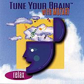 Tune Your Brain with Mozart: Relax by Various Artists