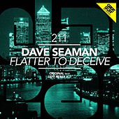 Flatter to Deceive by Dave Seaman