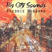 Big City Sounds by Freddie Hubbard