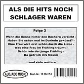 Als die Hits noch Schlager waren Folge 3 by Various Artists