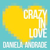 Crazy in Love by Daniela Andrade