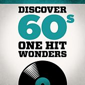 Discover 60s One Hit Wonders von Various Artists