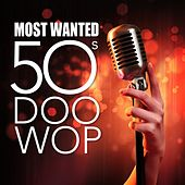 Most Wanted 50s Doo Wop von Various Artists