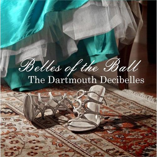 Belles of the Ball by The Dartmouth Decibelles