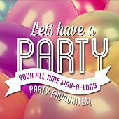 Let's Have a Party! - Your All-Time Sing-a-Long Party Favourites de Various Artists