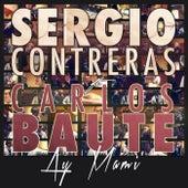 Ay mami (feat. Carlos Baute) de Sergio Contreras